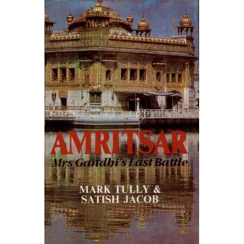 AMRITSAR by Mark Tully & Satish Jacob