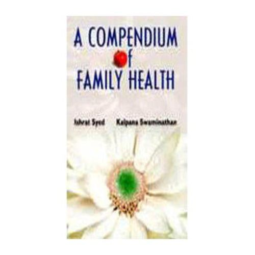 A COMPENDIUM OF FAMILY HEALTH by Dr. Ishrat Syed & Swaminathan