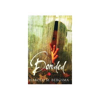 Bonded (Paperback) by Harold M. Bergsma