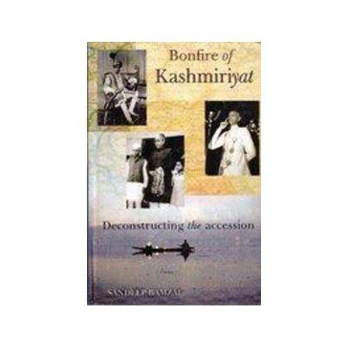 Bonfire Of Kashmiriyat by Sandeep Bamzai