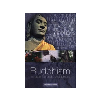 Buddhism: Its Essence and Development by Edward Conze