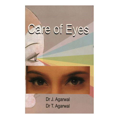 CARE OF EYES by Dr J. Agarwal