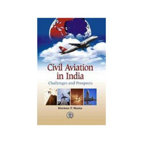 CIVIL AVIATION IN INDIA by Hormuz P. Mama