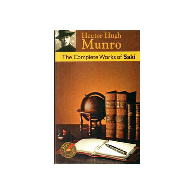 COMPLETE WORKS OF SAKI by Hector Hugh Munro