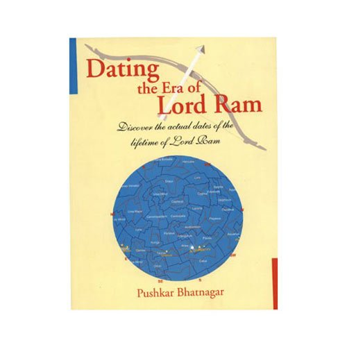 DATING THE ERA OF LORD RAM by Pushkar Bhatnagar