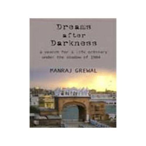 DREAMS AFTER DARKNESS by Manraj Grewal