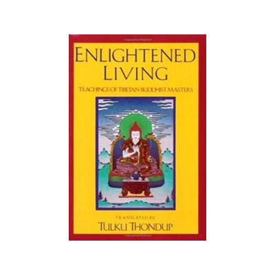 Enlightened Living by Tulku Thondup