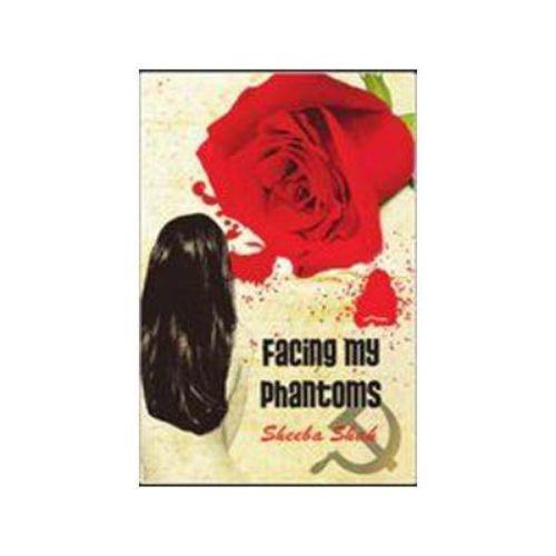 Facing my Phantoms by Sheeba Shah