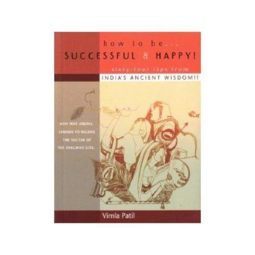HOW TO BE SUCCESSFUL AND HAPPY by Vimla Patil