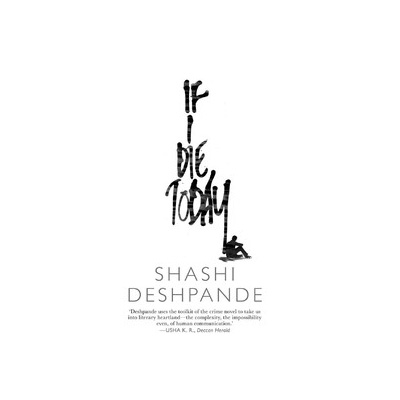 If I Die Today by Shashi Deshpande