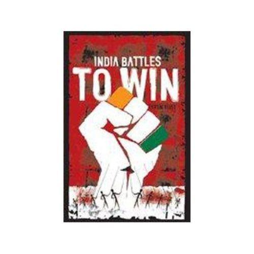 INDIA - BATTLES TO WIN by Tarun Vijay