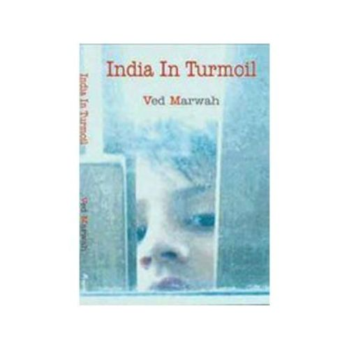 INDIA IN TURMOIL by Ved Marwah
