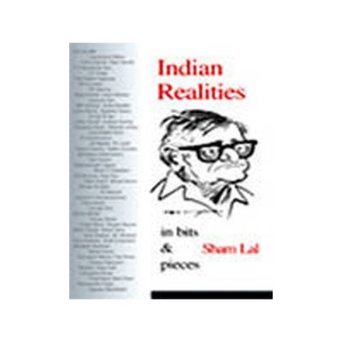 INDIAN REALITIES IN BITS & PIECES by Sham Lal