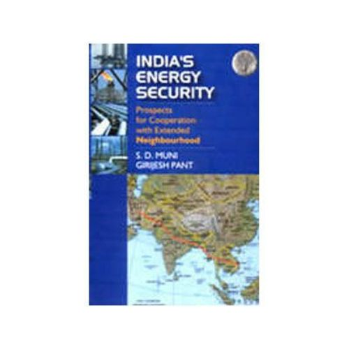 INDIA'S ENERGY SECURITY by S. D. Muni