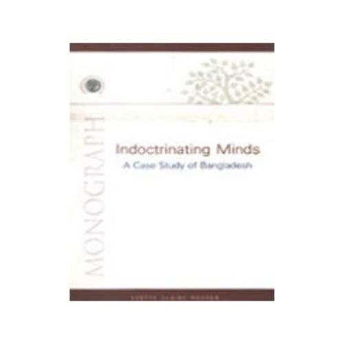 INDOCTRINATING MINDS:A CASE STUDY OF BANGLADES by Yvette Claire