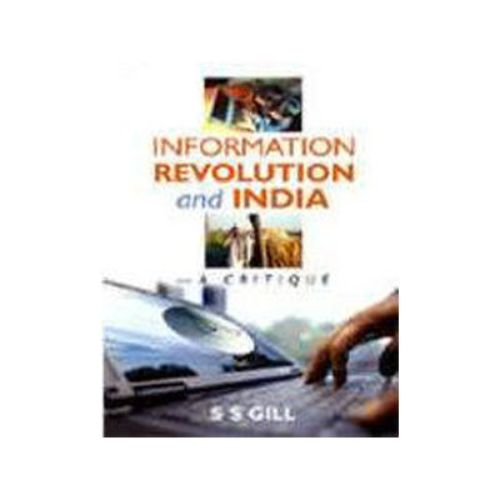 THE INFORMATION REVOLUTION AND INDIA by S. S. Gill