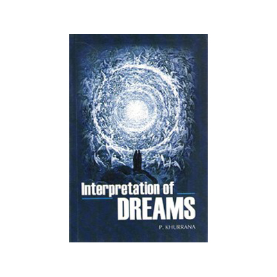 Interpretation Of Dreams by P. Khurrana