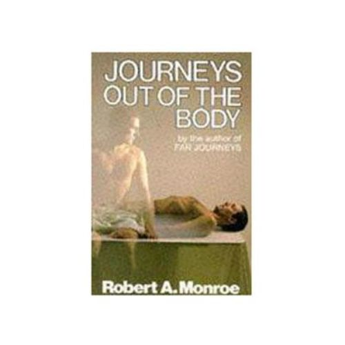 JOURNEYS OUT OF THE BODY by ROBERT A MONROE