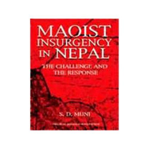 MAOIST INSURGENCY IN NEPAL by S. D. Muni