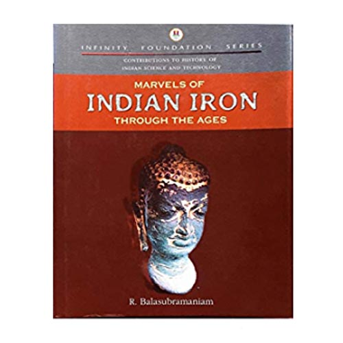 MARVELS OF INDIAN IRON by R Balasubramaniam