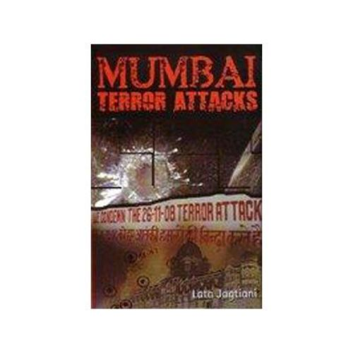 MUMBAI TERROR ATTACKS by Lata Jagtiani