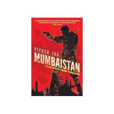 Mumbaistan by Piyush Jha