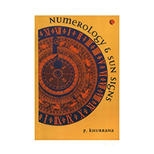 Numerology and Sun Signs by P. Khurrana