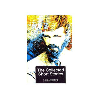 The Collected Short Stories by D. H. Lawrence