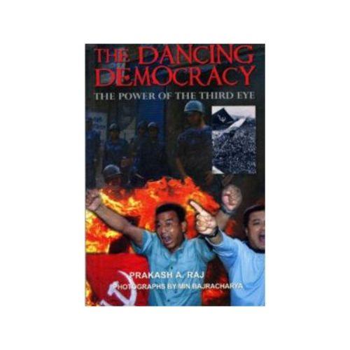 THE DANCING DEMOCRACY by Prakash A. Raj