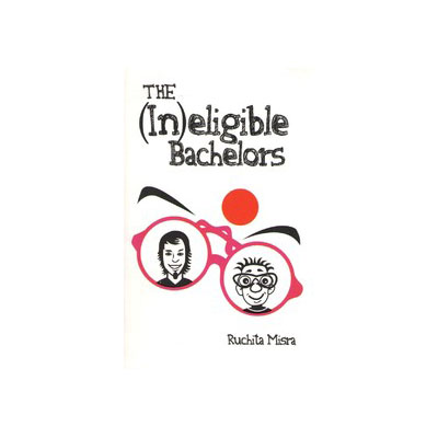 The (In) eligible Bachelors by Ruchita Misra