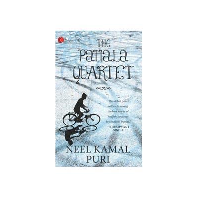 The Patiala Quartet by Neel Kamal Puri