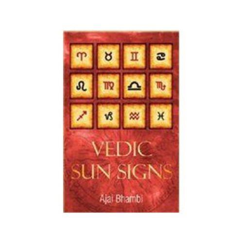 Vedic Sun Signs by Ajai Bhambi
