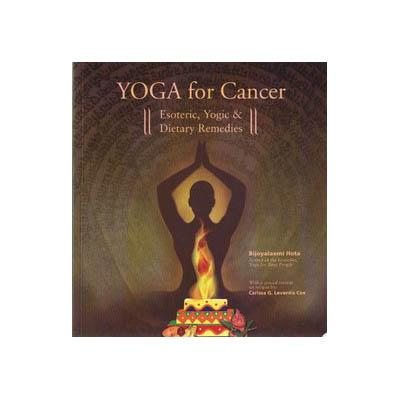 Yoga For Cancer by Bijoylaxmi Hota