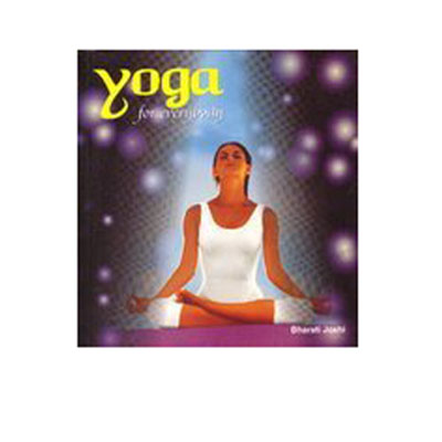 YOGA FOR EVERYBODY by Bharati Joshi