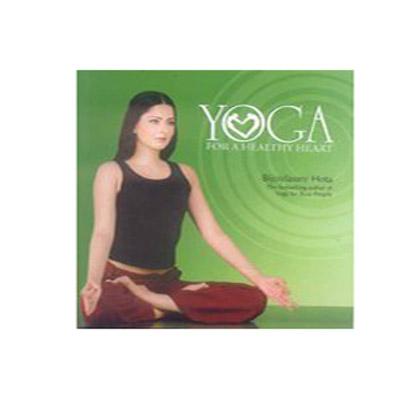 YOGA FOR A HEALTHY HEAR by Bijoylaxmi Hota